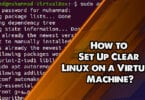 How to Set Up Clear Linux on a Virtual Machine