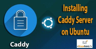 Installing Caddy Server on Ubuntu