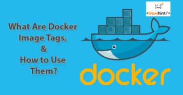 What Are Docker Image Tags, And How to Use Them?