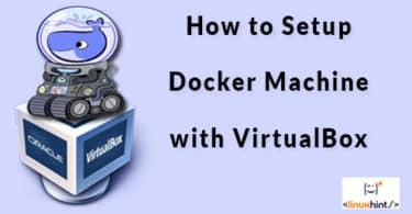 How to Setup Docker Machine with VirtualBox