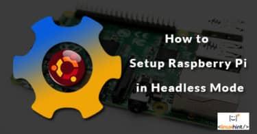 How to Setup Raspberry Pi in Headless Mode