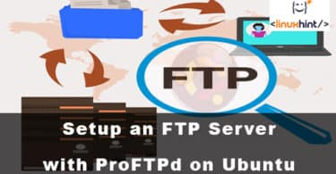 How to Setup an FTP Server with ProFTPd on Ubuntu 18.04 LTS