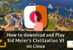 How to download and Play Sid Meier's Civilization VI on Linux