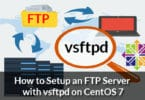 How to Setup an FTP Server with vsftpd on CentOS 7