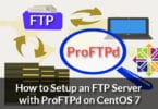 How to Setup an FTP Server with ProFTPd on CentOS 7
