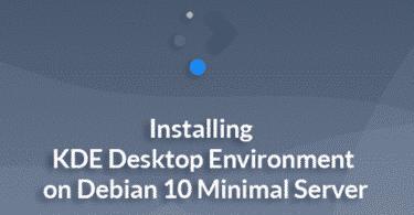 Installing KDE Desktop Environment on Debian 10 Minimal Server