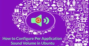 How to Configure Per Application Sound Volume in Ubuntu