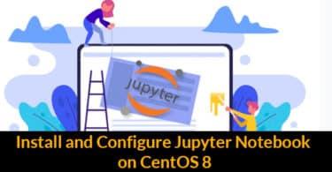 Install and Configure Jupyter Notebook on CentOS 8