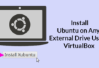How to Permanently Install Ubuntu on Any External Drive Using VirtualBox