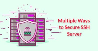 Multiple Ways to Secure SSH Server