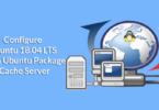 Configure Ubuntu 18.04 LTS as an Ubuntu Package Cache Server