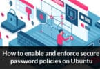 How to enable and enforce secure password policies on Ubuntu
