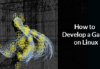 How to Develop a Game on Linux