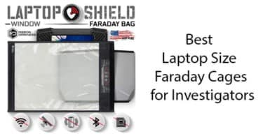 Best Laptop Size Faraday Cages for Investigators