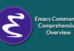 Emacs Commands Comprehensive Overview