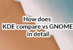 How does KDE compare vs GNOME in detail
