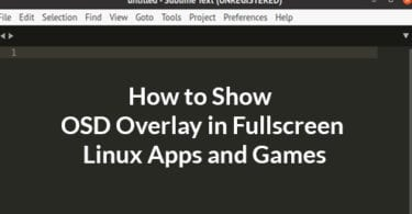 How to Show OSD Overlay in Fullscreen Linux Apps and Games
