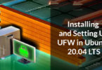 Installing and Setting Up UFW in Ubuntu 20.04 LTS