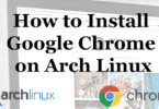 How-to-install-Google-Chrome-on-Arch-Linux