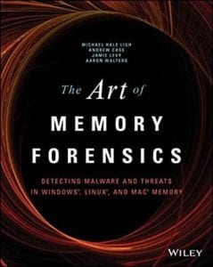 The Art of Memory Forensics Detecting Malware and Threats in Windows, Linux, and Mac Memory by Michael Hale Ligh, Andrew Case, Jamie Levy,
