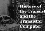 History-of-The-Transistor-and-the-Transistor-Computer