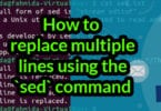 How to replace multiple lines using the `sed` command