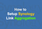How to Setup Synology Link Aggregation