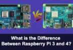 What is the Difference Between Raspberry Pi 3 and 4