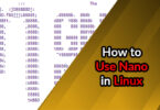 How to Use Nano in Linux