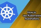 How to use Kubernetes StatefulSets