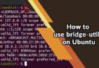 How to use bridge-utils on Ubuntu