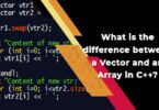 What is the difference between a Vector and an Array in C++?