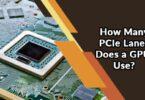 How Many PCIe Lanes Does a GPU Use?