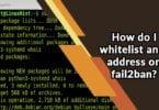 How do I whitelist an IP address on fail2ban?