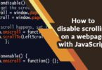 How to disable scrolling on a webpage with JavaScript